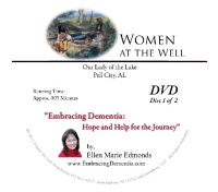 Embracing Dementia: Hope and Help for the Journey - (Women at the Well) 2 DVD Set - Ellen Marie Edmonds - Product Image