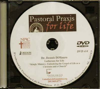 Pastoral Praxis for Life 2012 - Dr. Dennis DiMauro - DVD #4 - Product Image